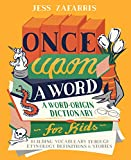 Once Upon a Word: A Word-Origin Dictionary for Kids-Building Vocabulary Through Etymology, Definitions & Stories