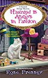 Haunted Is Always in Fashion (A Haunted Vintage Mystery)