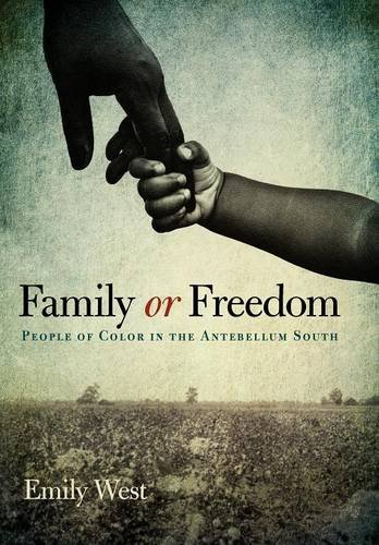 Family or Freedom: People of Color in the Antebellum South (New Directions In Southern History)