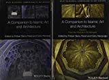 A Companion to Islamic Art and Architecture, 2 Volume Set