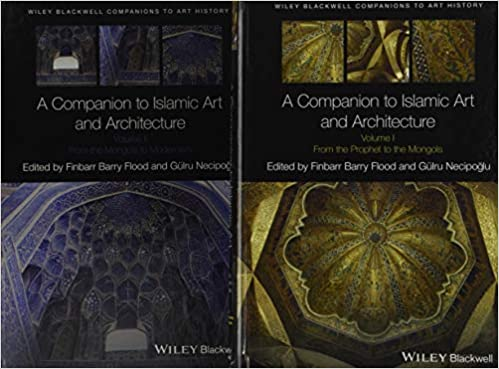 Amazon com: A Companion to Islamic Art and Architecture, 2 Volume