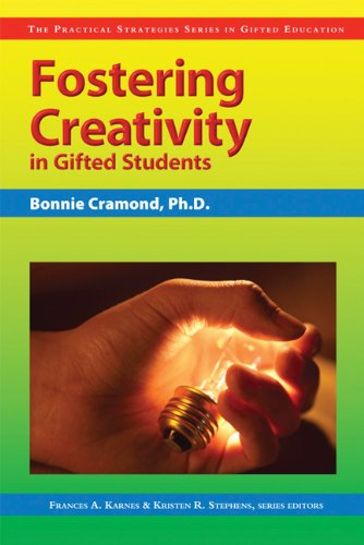 Fostering Creativity in Gifted Students (Practical Strategies in Gifted Education)