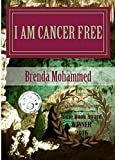 I am Cancer Free: A Memoir