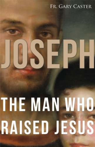 Joseph, the Man Who Raised Jesus cover