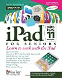 iPad with iOS 11 and Higher for Seniors: Learn to work with the iPad (Computer Books for Seniors series)