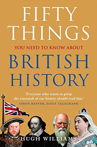 Fifty Things You Need To Know About British History ebook