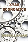 img - for XYAB Economics: A GOLD Libertarian Analysis of Money, Trade, and Freedom book / textbook / text book