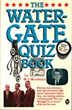 The Watergate Quiz Book, W. S. Moorhead, 0030635349