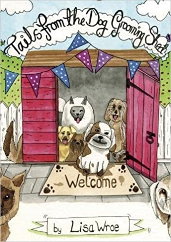 Tails From The Dog Grooming Shed Amazon Co Uk Lisa Wroe