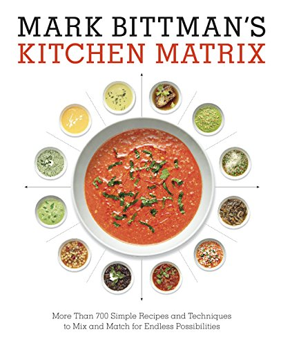 Mark Bittman's Kitchen Matrix: More Than 700 Simple Recipes and Techniques to Mix and Match for Endless Possibilities cover