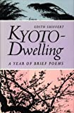 Front cover for the book Kyoto Dwelling: A Year of Brief Poems by Edith Shiffert
