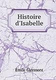 Histoire D'Isabelle, Emile Clermont, 5518921217