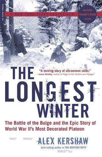 The Longest Winter: The Battle of the Bulge and the Epic Story of WWII's Most Decorated -