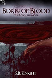 Born of Blood (The Blood Chronicles Book 1)