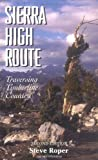 Search : Sierra High Route: Traversing Timberline Country, 2nd Edition