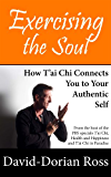 Exercising the Soul: How T'ai Chi Connects You to Your Authentic Self