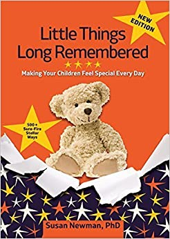 Little Things Long Remembered: Making Your Children Feel Special Every Day by Susan Newman (2014-08-29)