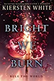 Bright We Burn (And I Darken)