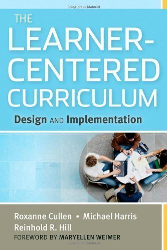 The Learner-Centered Curriculum: Design and Implementation by Cullen, Roxanne Published by Jossey-Bass 1st (first) edition (2012) Hardcover
