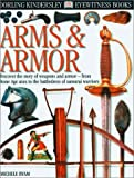 Arms and Armor (DK Eyewitness Books) by Michelle Byam (2000-06-06)