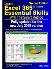 Learn Excel 365 Essential Skills with The Smart Method: Second Edition: updated for the July 2019 Semi-Annual version 1902