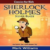 Silver Blaze: Classics for Kids: Sherlock Holmes, Book 2 | Mark Williams