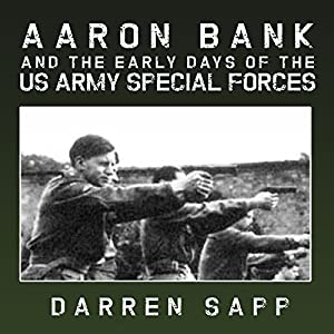 Aaron Bank and the Early Days of US Army Special Forces Audiobook