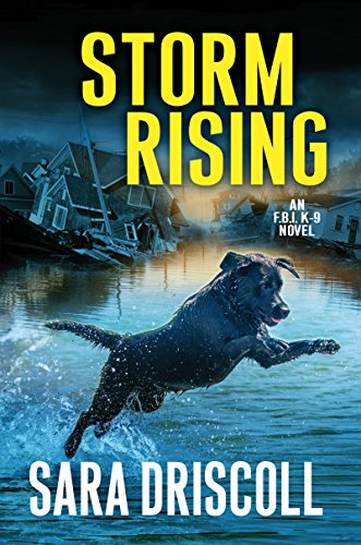 (Storm Rising (An F.B.I. K-9 Novel Book 3))