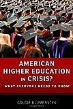 American Higher Education in Crisis?, Goldie Blumenstyk, 0199374082