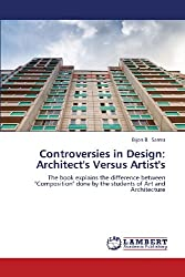 """Controversies in Design: Architect's Versus Artist's: The book explains the difference between """"Composition"""" done by the students of Art and Architecture"""