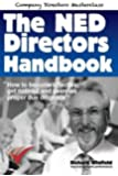 The NED Directors Handbook: How to become effective, get noticed and exercise proper due diligence (Company Directors' Masterclass)