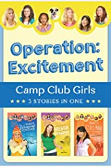 Operation: Excitement!: 3 Stories in 1 (Camp Club Girls) Kindle Edition