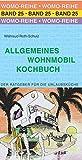 Allgemeines Wohnmobil Kochbuch (Womo-Reihe, Band 25)