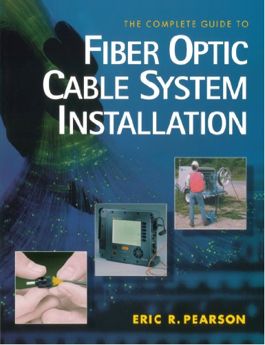 Complete Guide to Fiber Optic Cable Systems Installation