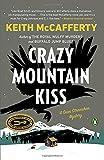 img - for Crazy Mountain Kiss: A Sean Stranahan Mystery (Sean Stranahan Mysteries) book / textbook / text book