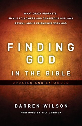 Finding God In The Bible: What Crazy Prophets, Fickle Followers And Dangerous Outlaws Reveal About Friendship With God cover