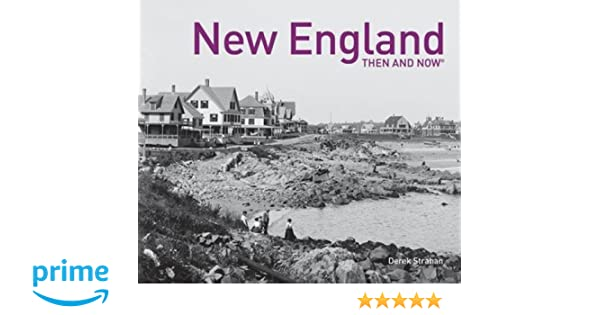 New England Then And Now Derek Strahan 9781911595014 Amazon
