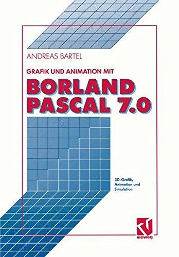 Grafik und Animation mit Borland Pascal 7.0 Taschenbuch – 1. Januar 1993 Andreas Bartel Vieweg+Teubner Verlag 352805333X Computer Books: General
