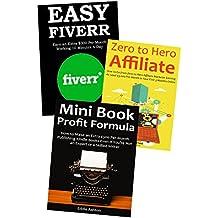 3 Profitable Ways to Start an Online Business: Ebook Publishing, Affiliate Marketing  & Fiverr Freelancing