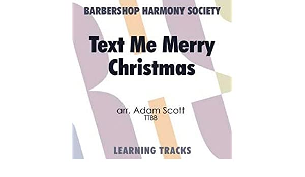 Text Me Merry Christmas.Text Me Merry Christmas Tenor By Barbershop Harmony