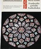 Frankreichs gotische Kathedralen. Kunst - Reiseführer  (3. Auflage 1984)