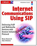 Internet Communications Using SIP: Delivering VoIP and Multimedia Services with Session InitiationPr