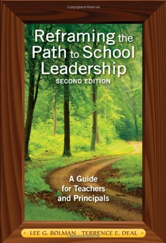 Bolman, Lee G.'s Reframing the Path to School Leadership: A Guide for Teachers and Principals 2nd (second) edition by Bolman, Lee G. published by Corwin Press [Paperback] (2010)