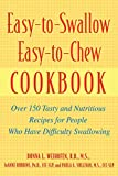 Easy-to-Swallow, Easy-to-Chew Cookbook: Over 150