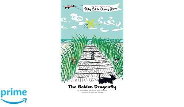 The Golden Dragonfly:The Adventures of Baby Cat in Cherry Grove