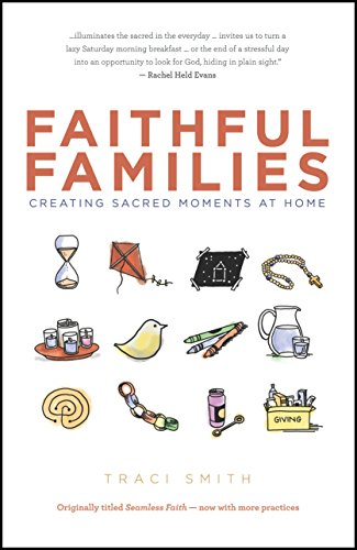 Faithful families creating sacred moments at home kindle edition faithful families creating sacred moments at home by smithtraci fandeluxe Images