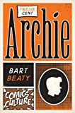 Twelve-Cent Archie, Beaty, Bart, 0813563852