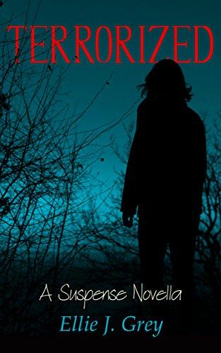 #freebooks – Terrorized: A Suspense Novella by Ellie J. Grey