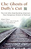 img - for The Ghosts of Duffy's Cut: The Irish Who Died Building America's Most Dangerous Stretch of Railroad by William E. Watson (2006-07-30) book / textbook / text book