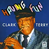 Having Fun by Clark Terry (2013-05-03)
